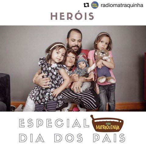Radio Matraquinha especial Dia dos Pais