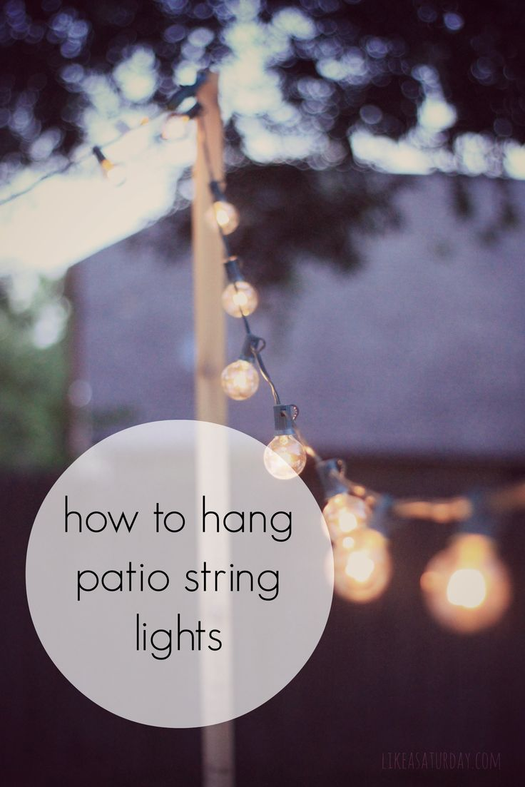 How To Hang Patio String Lights Stunning Things