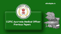 CGPSC Ayurveda Medical Officer Previous Papers
