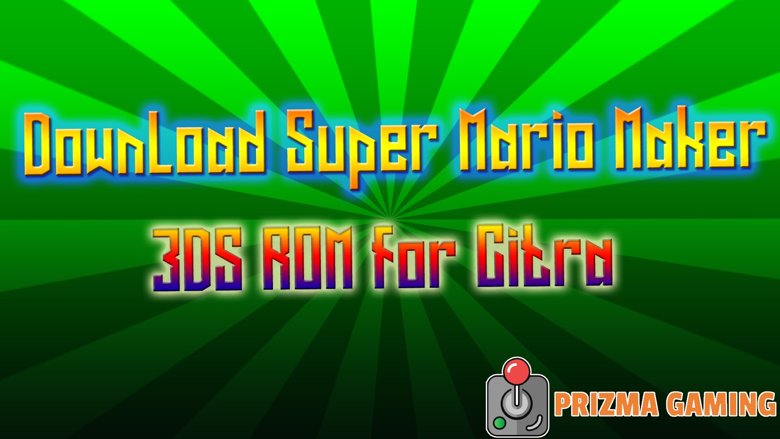 Download Super Mario Maker 3DS Decrypted ROM for Citra