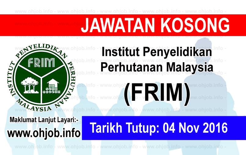 Jawatan Kerja Kosong Institut Penyelidikan Perhutanan Malaysia (FRIM) logo www.ohjob.info november 2016