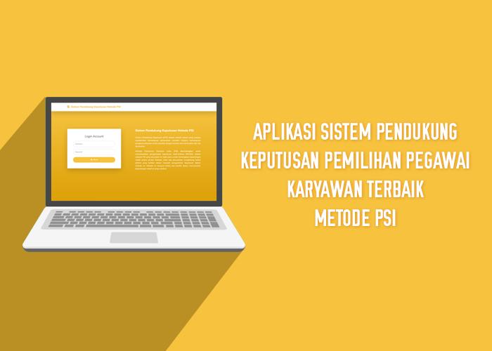 Aplikasi Sistem Pendukung Keputusan Pemilihan Pegawai/Karyawan Terbaik Metode PSI