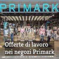 offerte di lavoro negozi primark