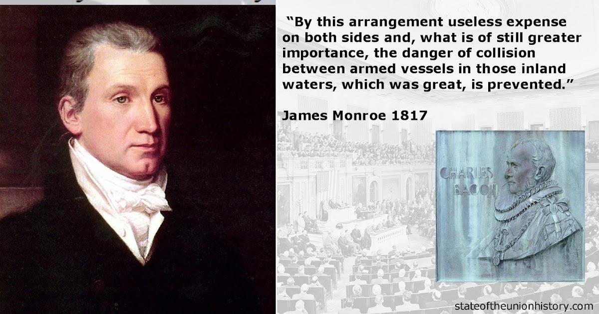 State Of The Union History 1817 James Monroe Rush Bagot Treaty