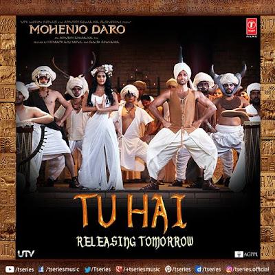 Tu Hai - Mohenjo Daro (2016)