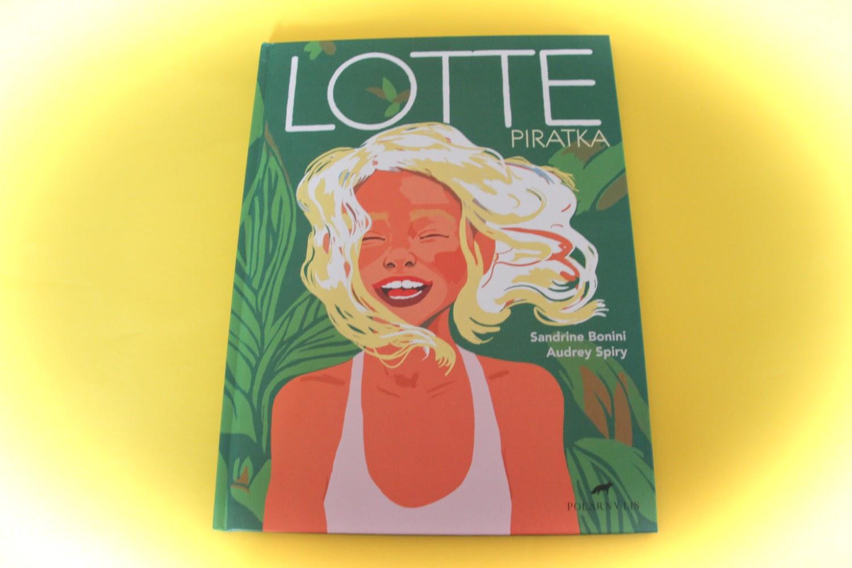 """Lotte piratka"" Sandrine Bonini, Audrey Spiry"