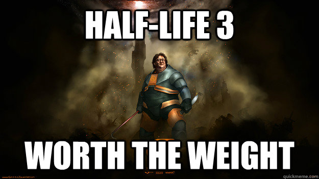Half-Life 3 meme - worth the weight
