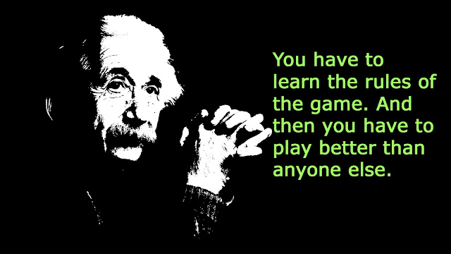 quote learn the rules of the game Albert Einstein quotes