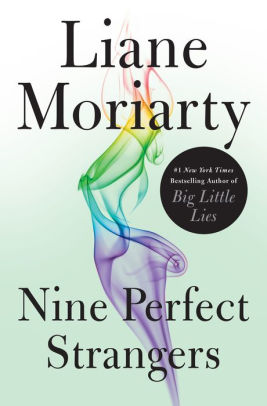 SPOILERS for Nine Perfect Strangers by Liane Moriarty
