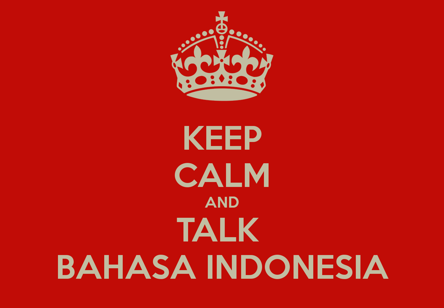 https://i2.wp.com/2.bp.blogspot.com/-PlR4XUtV1OM/UvEFxgftxlI/AAAAAAAAACw/UmhZrTHfMWc/s1600/keep-calm-and-talk-bahasa-indonesia-2.png?resize=501%2C348