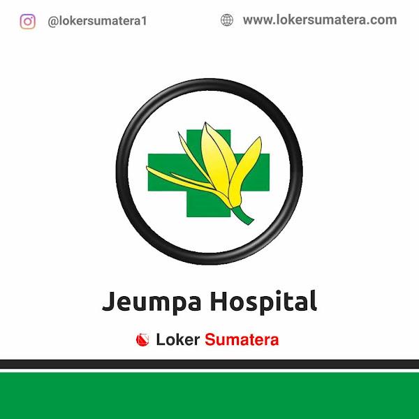 Lowongan Kerja Bireuen, Jeumpa Hospital Juni 2021