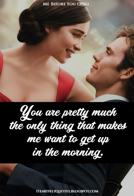 Me Before You Quotes Enchanting 15 Best Passionate And Romantic Movie Quotes That Will Melt Your