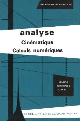 Analyse, Cinématique, Calculs numériques. Classes terminales C, D et T