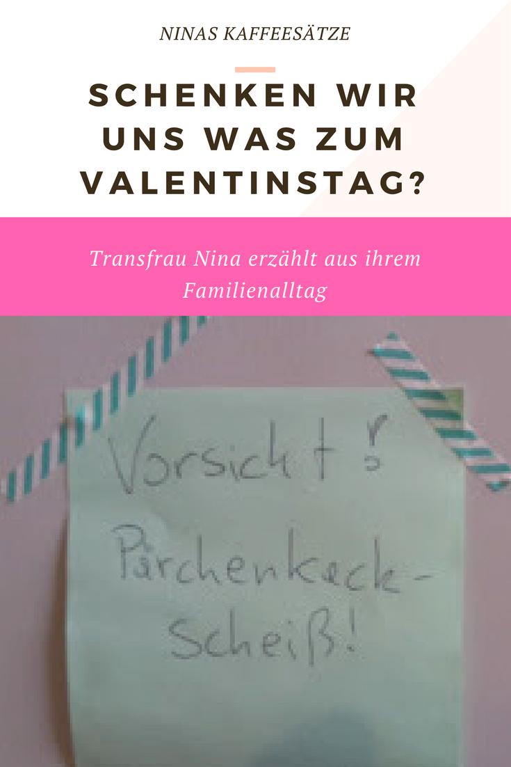 Schenken Wir Uns Was Zum Valentinstag? Transfrau Nina Erzählt Aus Ihrem  Familienalltag Terrorpüppi | Reflektiert