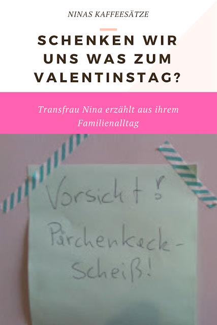 Schenken wir uns was zum Valentinstag? Transfrau Nina erzählt aus ihrem Familienalltag Terrorpüppi | Reflektiert, bedürfnisorientiert, gleichberechtigt