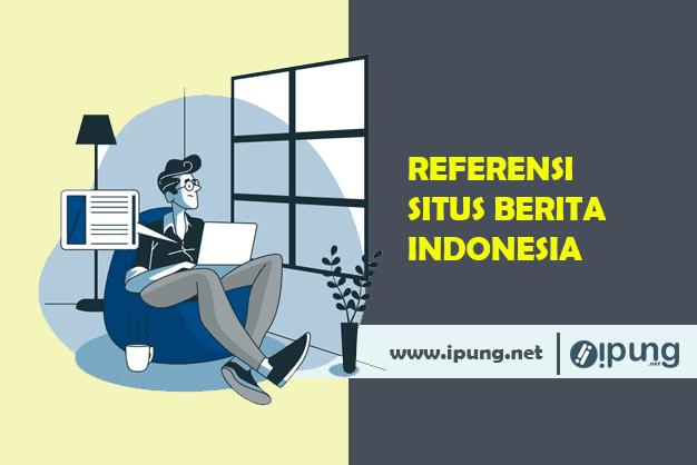 Referensi Situs Berita Online Indonesia Kekinian