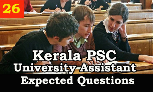 Kerala PSC : Expected Question for University Assistant Exam - 26