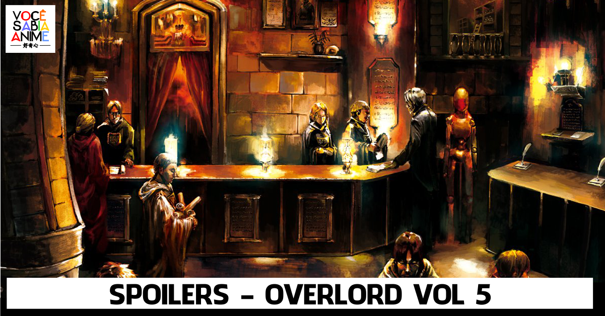 Spoilers Overlord Volume 5 - The Men in the Kingdom