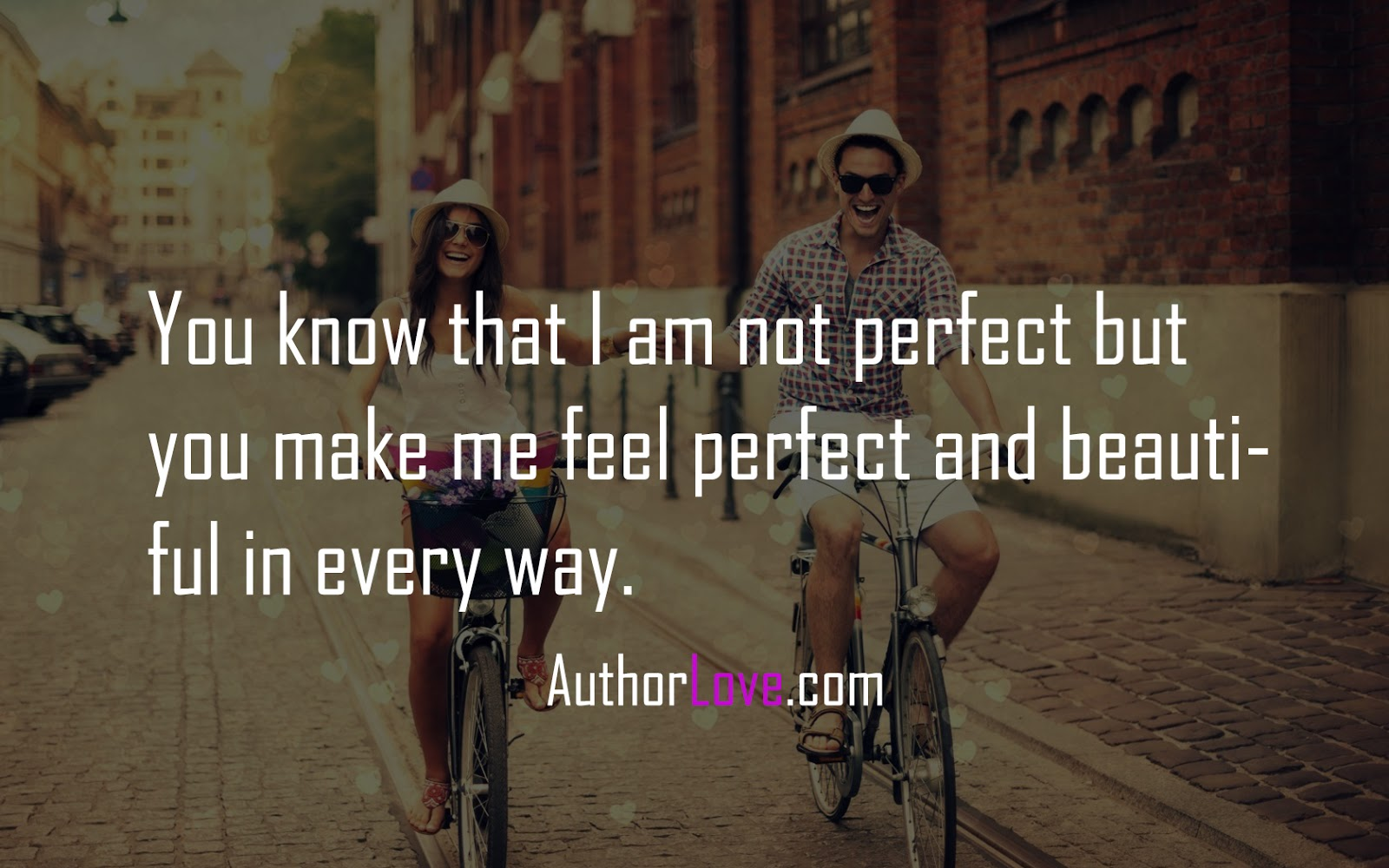 You know that I am not perfect but | Love Quotes | Author Love