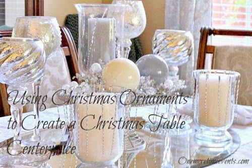 Using Christmas Ornaments to Create a Christmas Table Centerpiece at One More Time Events.com