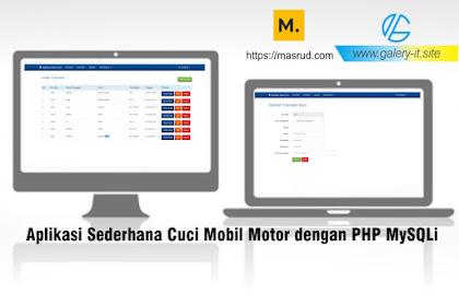Software Sederhana Cuci Mobil dan Motor Dengan PHP dan MYSQLi GRATIS