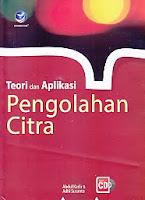 Teori dan Aplikasi Pengolahan Citra Disertai CD Pengarang : Abdul Kadir & Adhi Susanto Penerbit : ANDI