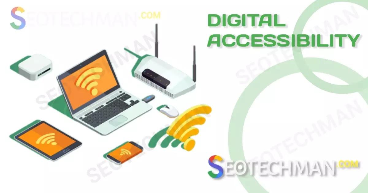 Manfaat Aksesibilitas Digital - Aksesibilitas Adalah