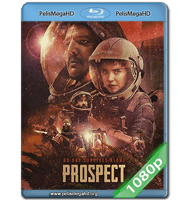 PROSPECT (2018) FULL 1080P HD MKV ESPAÑOL LATINO