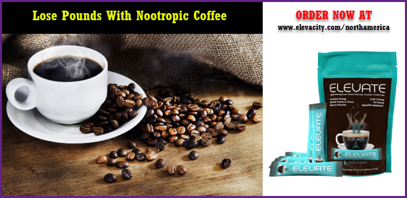 Elevate Nootropic Coffee Can Help You Lose Weight And Burn Fat The