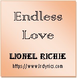 Endless Love | Lionel Richie | Diana Ross