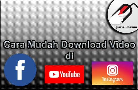 gambar cara mudah download video di youtube, facebook dan Instagram