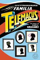 """""""La extraordinaria familia Telemacus"""" de Daryl Gregory"""