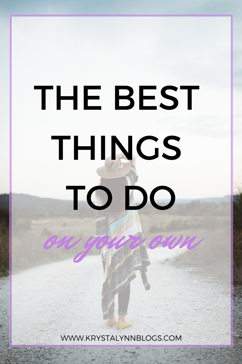 Doing things alone doesn't have to be boring. Doing things by yourself actually has some benefits. Find out some of the best things you can do by yourself.