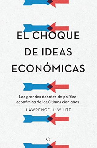 El choque de ideas económicas