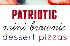 PATRIOTIC MINI BROWNIE DESSERT PIZZAS