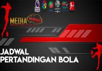 JADWAL PERTANDINGAN BOLA TANGGAL 29 – 30  MAR 2019