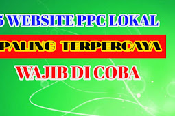 Inilah 5 Website PPC Lokal Paling Terpercaya yang Wajib Anda Coba