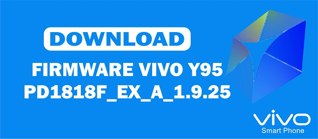 Download Firmware Vivo Y95 PD1818F_EX_A_1.9.25