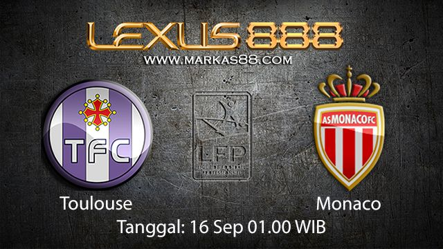 Prediksi Bola Jitu Toulouse vs Monaco 16 September 2018 ( French Ligue 1 )