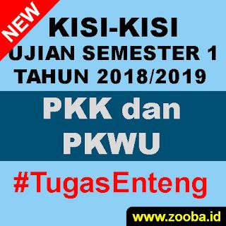 Kisi-Kisi UAS PKK dan PKWU 2018/2019