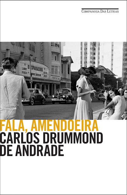 Fala, amendoeira Carlos Drummond de Andrade