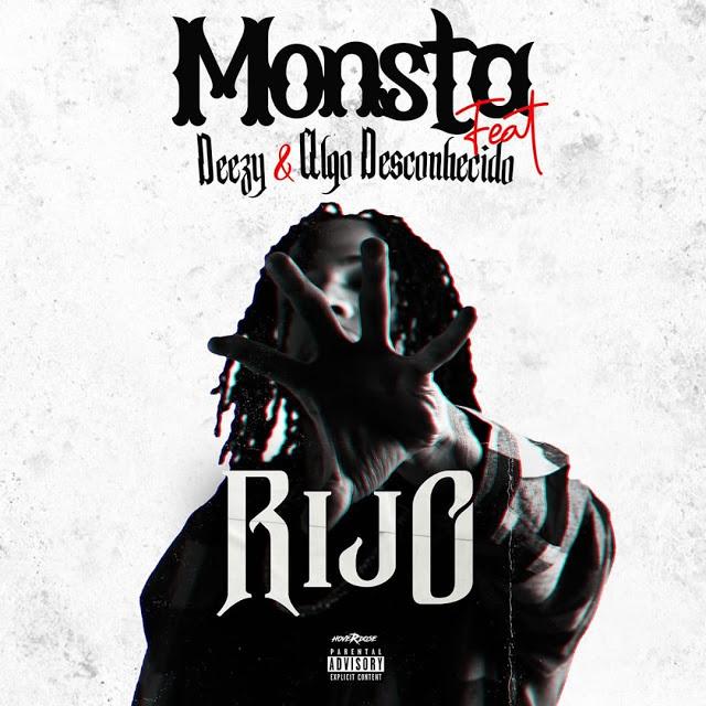 Monsta Feat. Algo Desconhecido & Deezy - Rijo