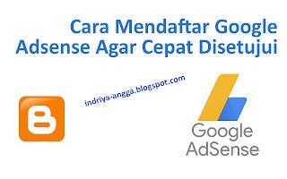 Cara Mendaftar Google Adsense Agar Cepat Disetujui