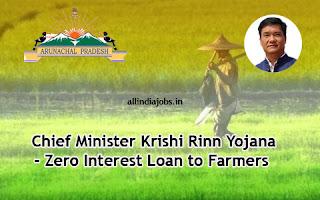 Chief Minister Krishi Rinn Yojana Arunachal Pradesh