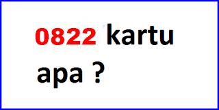 0822 Nomor Apa, Kartu Apa, Operator Apa? Ini Jawabannya!
