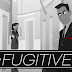 [Crowdfunding] Fugitive