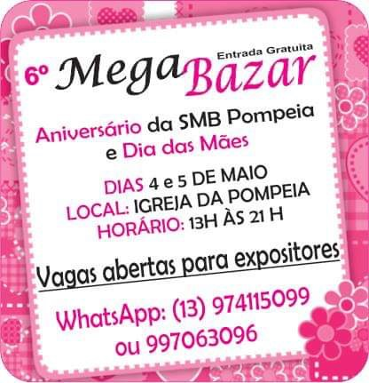 6º Mega Bazar Solidário de Aniversário da S.M.B Pompeia e de Dia das Mães