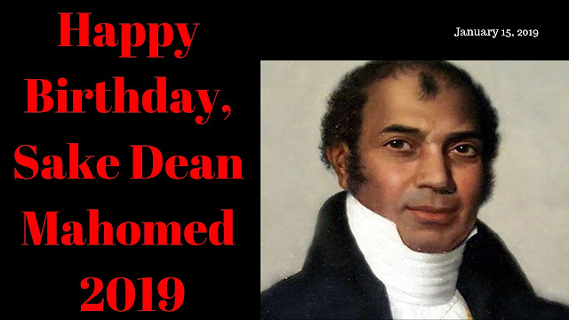 Sake Dean Mahomed LifeStory,Happy Birthday, Sake Dean Mahomed 2019