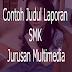 Contoh Judul Laporan Prakerin SMK Jurusan Multimedia