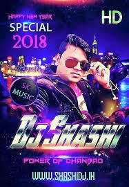 Dj shashi remix hindi song 2018 mp3 | 2018 Ke Chumma Hyper Dance